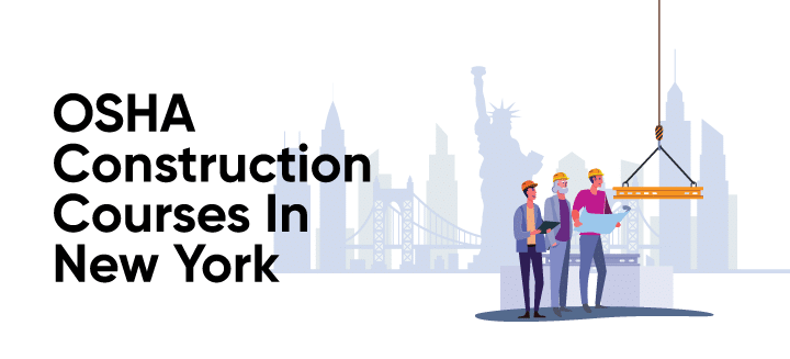 OSHA Construction Courses In New York: Everything You Need to Know