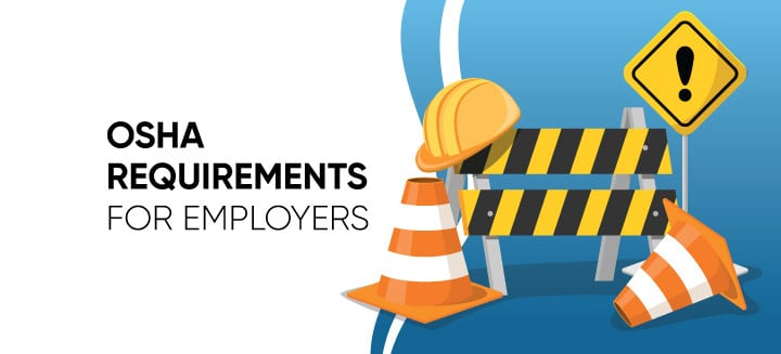 What Are OSHA Requirements for Employers?