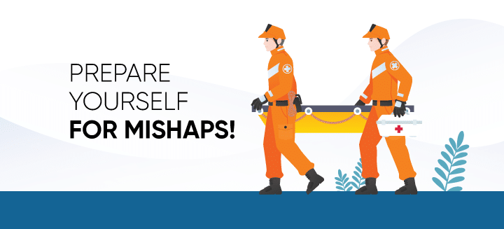 5 Ways to Prepare Yourself for Mishaps!