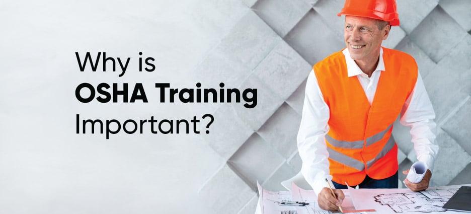 WHY IS OSHA TRAINING IMPORTANT?