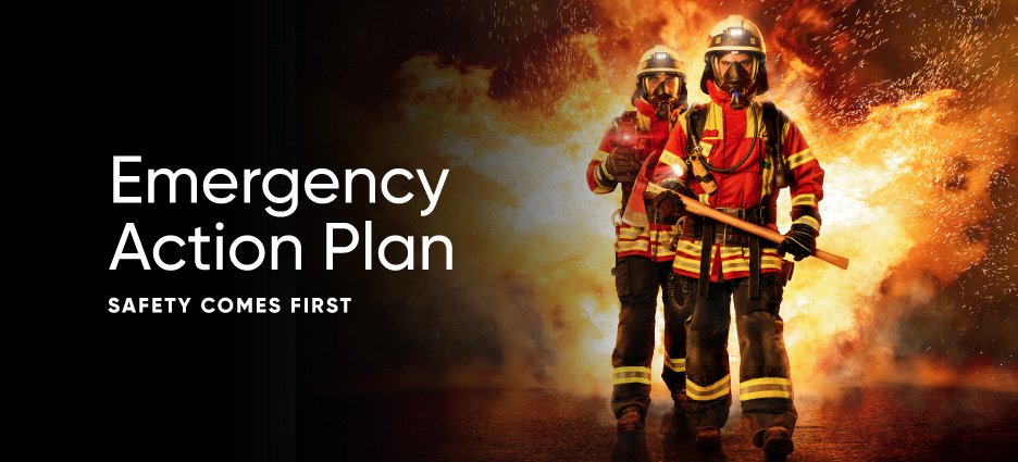 Emergency Action Plan- Safety Comes First!