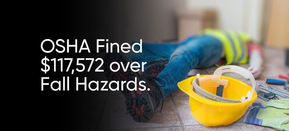OSHA Fined $117,572 To ILS Construction Company For OSHA Violations.