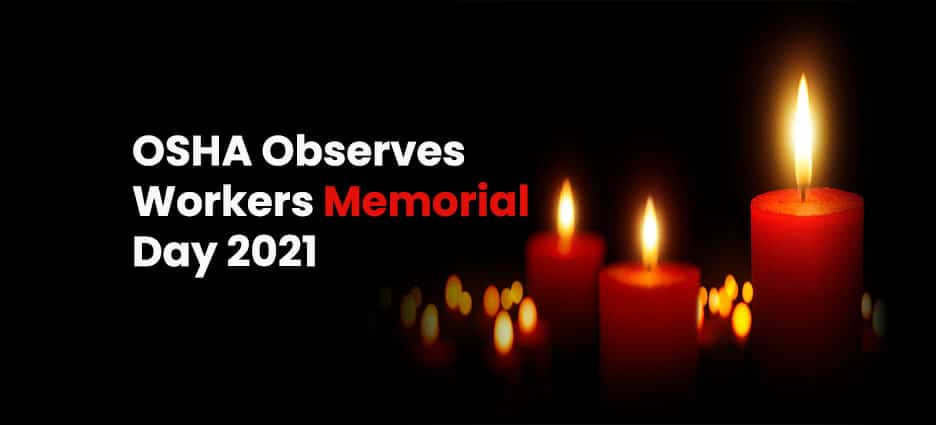 OSHA Observes Workers Memorial Day 2021