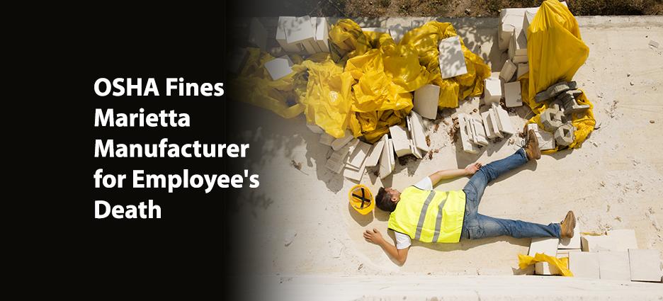 OSHA Fines Marietta Manufacturer for Employee's Death