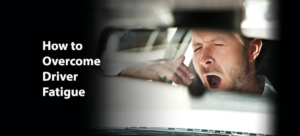 How to Overcome Driver Fatigue