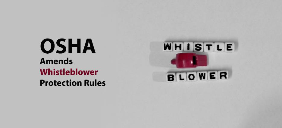 OSHA Amends Whistleblower Protection Rules