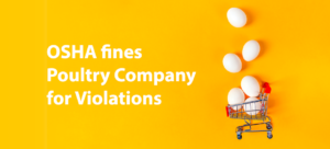 OSHA fines Poultry Company for Violations