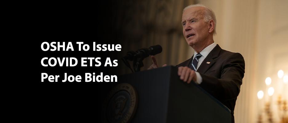 OSHA to issue COVID ETS: Joe Biden
