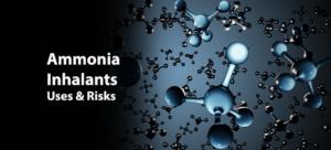 Ammonia Inhalants: Uses And Risks